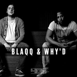 Blaqq & Why'd