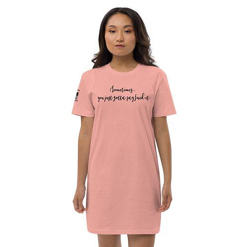 """Sometimes...""  Cotton T-Shirt Dress"