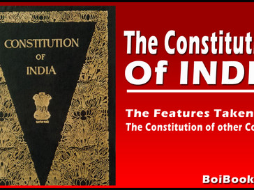 The Constitution of India - Features Borrowed From Other Countries