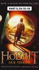 The Hobbit, Part 5 (Ch 15-19)