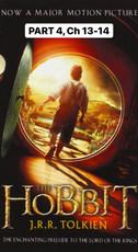 The Hobbit, Part 4 (Ch 13-14)