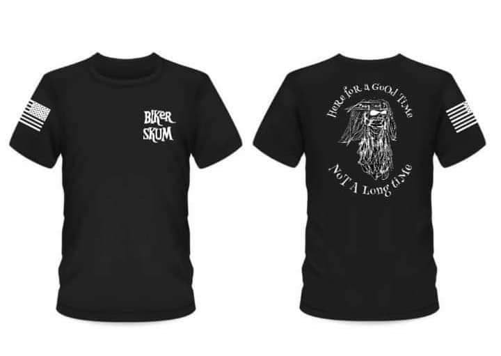 Here For A Good Time Not A Long Time. Biker Skum T-Shirt