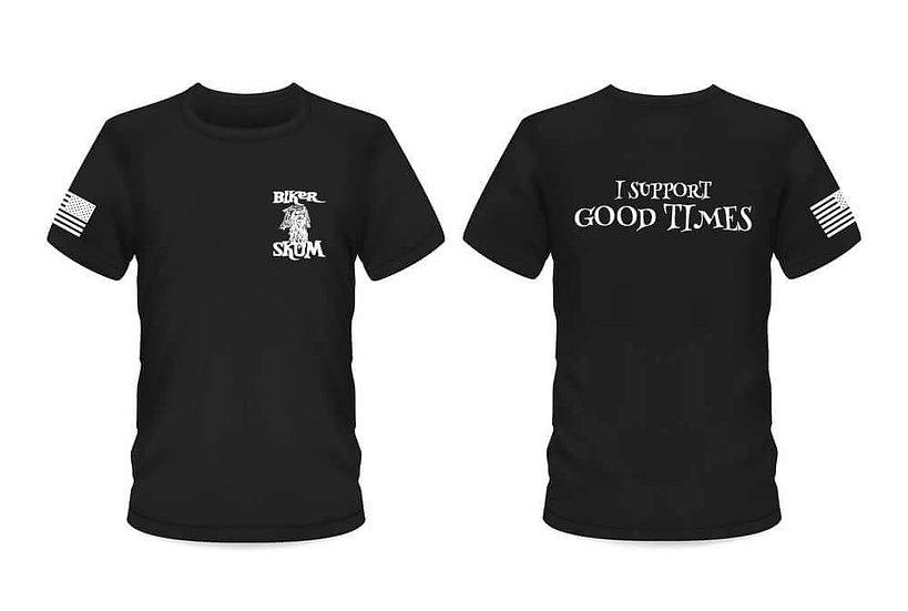 I support Good Times Biker Skum T-Shirt