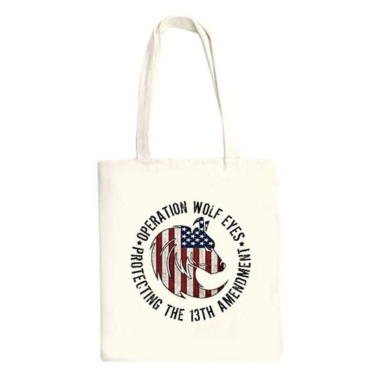 Operation Wolf Eyes Protect the 13th Amendment Tote Bag