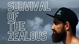 Survival of the Zealous