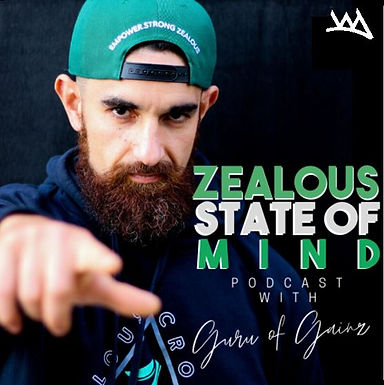 Zealous State of Mind with the GURU of GAINZ