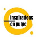 INSPIRATIONS EN PULPE