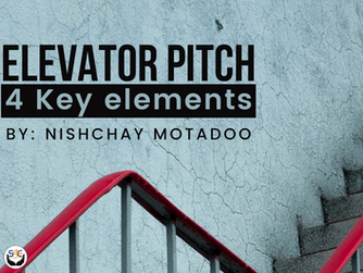 4 Key points to deliver an amazing Elevator Pitch