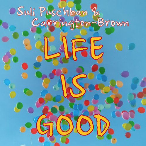 LIFE IS GOOD (Family Edit)