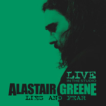 "Alastair Greene ""Lies and Fear"" - Single"