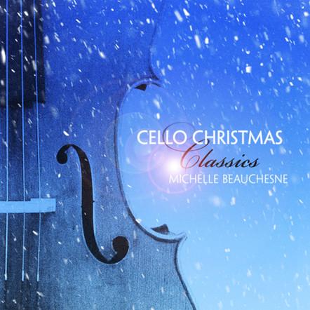 "Michelle Beauchesne ""Cello Christmas Classics"""