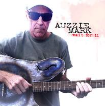 "Auzzie Mark ""Wait for It"""