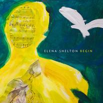 """Elena Shelton """"Begin"""""""