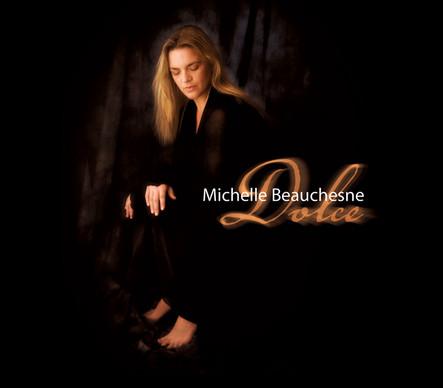"""Michelle Beauchesne """"Dolce"""""""