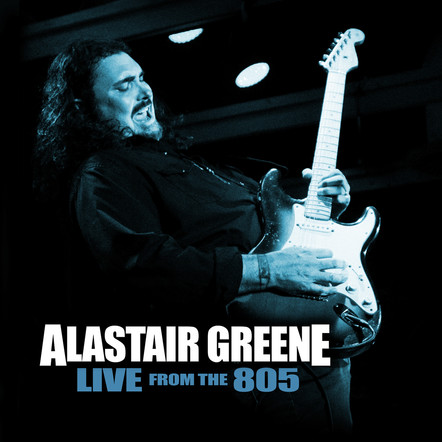 """ALASTAIR GREENE """"LIVE from the 805"""""""