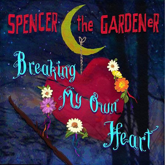 Spencer the Gardener _Breaking My Own Ha