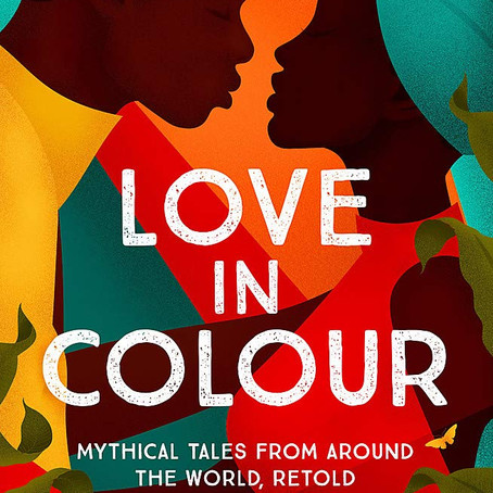 Love in Colour: Mythical Tales from Around the World - Review