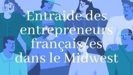 Entraide des entrepreneurs français/es dans le Midwest