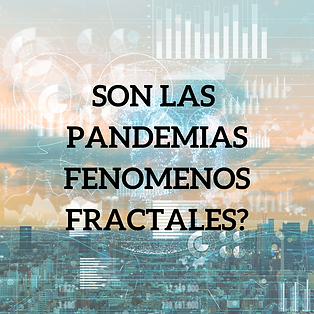 SON LAS PANDEMIAS FENOMENOS FRACTALES_.p