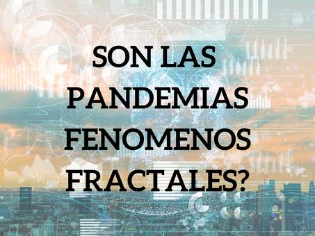 SON LAS PANDEMIAS FENOMENOS FRACTALES?