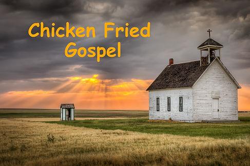 Chicken Fried Gospel.jpeg