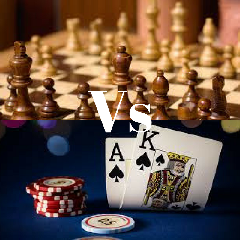Chess Vs. Poker