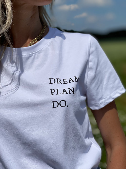 """Tee shirt """"Dream, plan, do"""" (Reve, planifie et fait le)."""