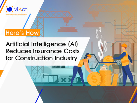 Artificial Intelligence (AI) Reduces Insurance Costs for Construction Industry; know how?
