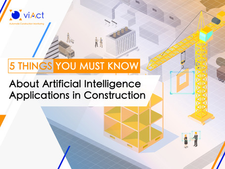 5 Things You Must Know About Artificial Intelligence Applications in Construction