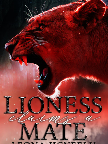 Lioness Claims a Mate, by Leona McNeely and Rebel Carter
