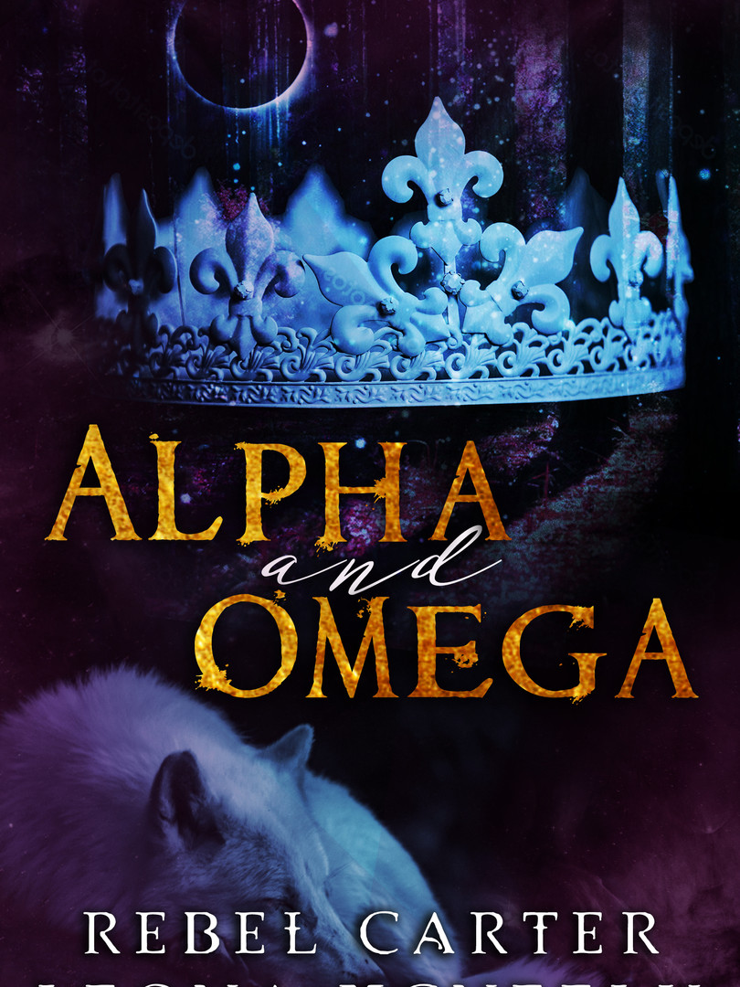 Alpha and Omega, by Rebel Carter and Leona McNeely