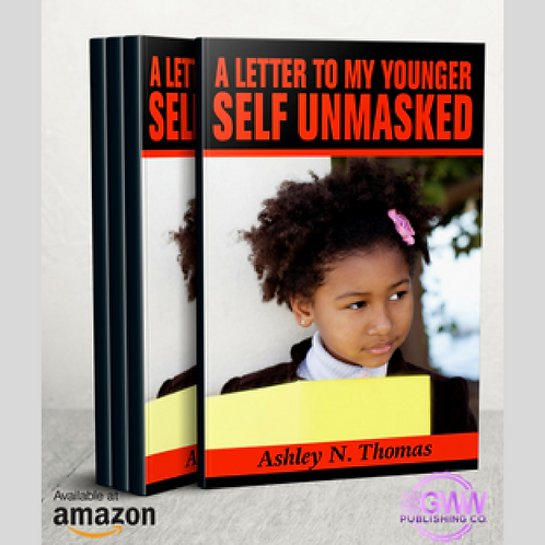 A Letter to My Younger Self Unmasked  ​
