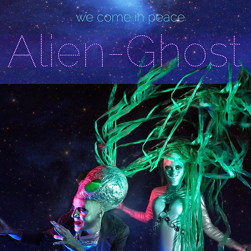 Alien-Ghost, EP, We Come In Peace