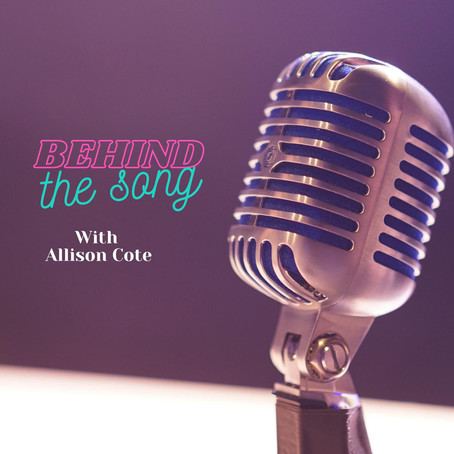 Behind The Song With Allison Cote
