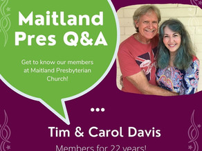 Maitland Pres Q & A: Tim and Carol Davis