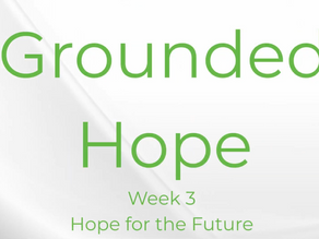 Grounded Hope Week 3