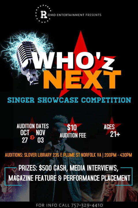 ROMO Entertainment presents...... WHOz NEXT, Singers talent Competition and Showcase!!!