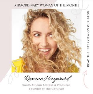 Xtraordinary Women of the Month - Roxane
