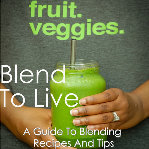 Blend to Live Smoothie Guide