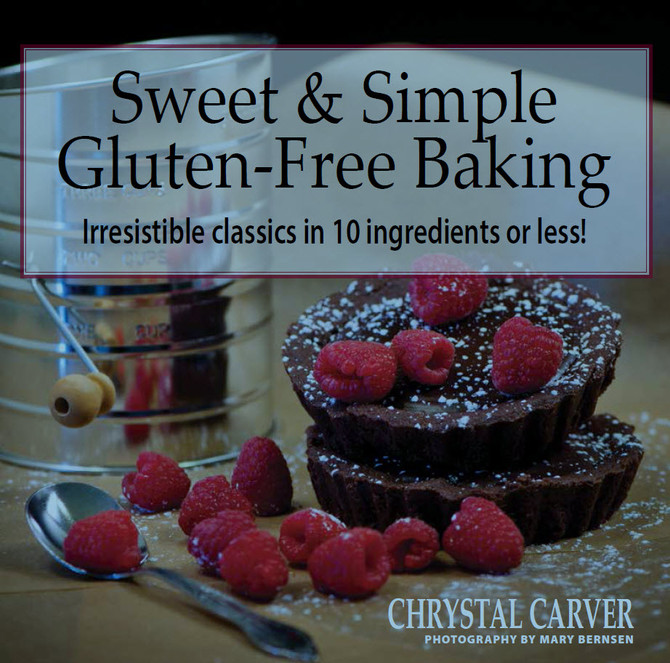"""Cookbook Author at the Market, October 4th: Chrystal Carver, """"Sweet & Simple Gluten-Free Baking"""""""
