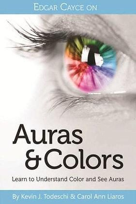 Auras & Colours by Carol Ann Liaros & Kevin J. Todeschi