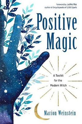 Positive Magic - A Toolkit for the Modern Witch by Marion Weinstein