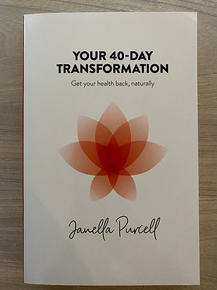 Your 40 Day Transformation by Janella Purcell