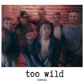 "Oweda - ""Too Wild"""