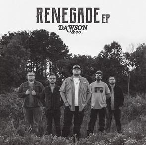 """Dawson & Co. - """"RENEGADE EP"""""""