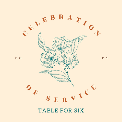Table for Six - Celebration of Service 2021
