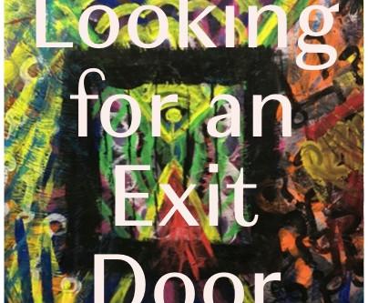 Looking for an Exit Door