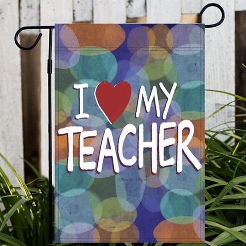 I Love My Teacher Garden or House Flag, Yard Decor