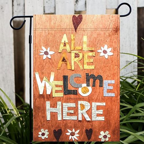All Are Welcome Here Garden or House Flag, Gardener Gift