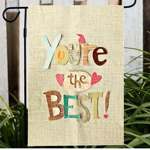 You're The Best Garden Flag, House Flag, Door Hanger